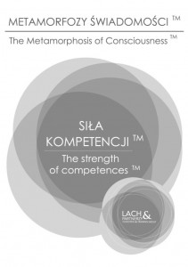 METAMORPHOSIS OF CONSCIOUSNESS - STRENGTH OF COMPETENCE™